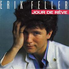 ERIK FELLER JOUR DE REVE / C'EST ECRIT FRENCH 45 SINGLE