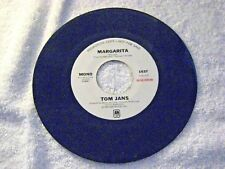 TOM JANS -MARGARITA MONO 45 PROMO A&M 1637 EXCELLENT Country rock