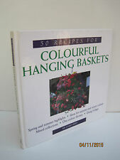 50 Recipes for Colorful Hanging Baskets by Richard Bird