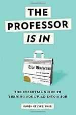 The Professor Is In by Karen Kelsky (Paperback, 2015)