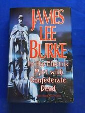IN THE ELECTRIC MIST WITH CONFEDERATE DEAD - 1ST. ED. SIGNED BY JAMES LEE BURKE