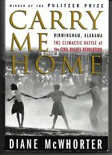 Carry Me Home by Diane McWhorter, Birmingham Alabama Civil Rights Revolution PB