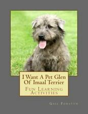 I Want a Pet Glen of Imaal Terrier : Fun Learning Activities by Gail Forsyth.