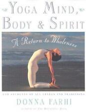 Yoga Mind, Body & Spirit: A Return to Wholeness Donna Farhi Books-Good Condition