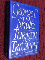"GEORGE P. SHULTZ signed 1st ED BOOK ""TURMOIL and TRIUMPH"" REAGAN'S SECY of STATE"