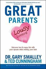 Great Parents, Lousy Lovers: Discover How to Enjoy Life with Your Spouse While