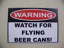 "Funny Warning ""Watch For Flying Beer Cans!"" Decal Bumper Sticker"