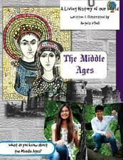 The Middle Ages : A Living History of Our World by Angela O'Dell (2015,...