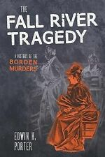 NEW The Fall River Tragedy: A History Of The Borden Murders