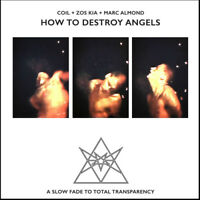 Coil + Zos Kia + Marc Almond : How to Destroy Angels CD (2018) ***NEW***