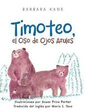 Timoteo : El Oso de Ojos Azules by Barbara Kane (2014, Paperback)