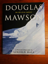 HALL, Lincoln.  Douglas Mawson. The Life of an Explorer.