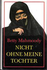 BETTY MAHMOODY Nicht ohne meine Tochter – autobiografisch - Flucht aus Iran - HC