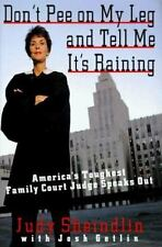 Don't Pee on My Leg and Tell Me It's Raining: America's Toughest Family Court Ju