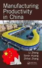 MANUFACTURING PRODUCTIVITY IN CHINA - ZHENG, LI (EDT)/ HUANG, SIMIN (EDT)/ ZHANG