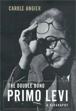 Double Bond : The Life of Primo Levi by Carole Angier and C. Angier (2002, Hardc