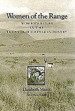 Women of the Range: Women's Roles in the Texas Beef Cattle Industry (Ellen C. Te