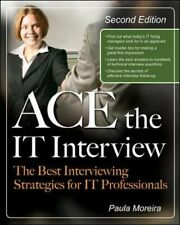 Ace the It Interview (Ace the It Job Interview) by Moreira, Paula Paperback The
