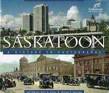SASKATOON: A HISTORY IN PHOTOGRAPHS Jeff O'Brien & Ruth Millar Saskatchewan