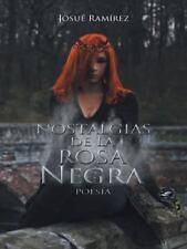 Nostalgias de la Rosa Negra : Poesía by Josué Ramírez (2014, Hardcover)