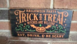 "PRIMITIVE STYLE  ""HALLOWEEN PARTY TRICK OR TREAT"" WOOD WITCH SIGN HP BLACK"