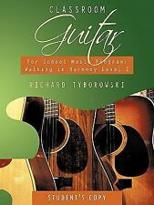 Classroom Guitar for School Music Program: Walking in Harmony Level I :...