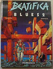 Beatifica Blues T 2 GRIFFO & DUFAUX éd Humanoïdes Associés Juillet 1988