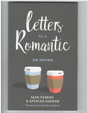 Letters to a Romantic On Dating by Sean Perron & Spencer Harmon P&R Publ New