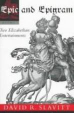 Epic and Epigram: Two Elizabeth Entertainments: By John Owen, David R. Slavitt