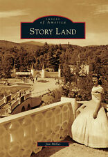 Story Land [Images of America] [NH] [Arcadia Publishing]