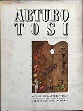 TOSI - Scheiwiller Giovanni, Arturo Tosi. Monografie di Stile. Garzanti, 1942