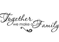 Decal For Wall Quote Together We Make A Family' Inspirational Love Vinyl Sticker