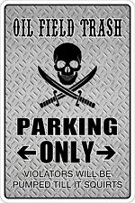 """*Aluminum* Oil Field Trash Parking Only 8""""x12"""" Metal Novelty Sign Ns 103"""