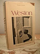 WESTON THE FORGING OF A CONNECTICUT TOWN  Farnham Weston Historical Society HCDJ