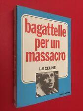 CELINE - BAGATELLE PER UN MASSACRO Ed Aurora Libro OTTIMO