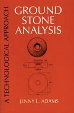 Ground Stone Analysis: A Technological Approach, Adams, Jenny L, Very Good Book