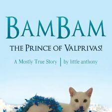 Bambam, the Prince of Valprivas!: A Mostly True Story (Paperback or Softback)