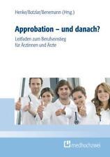 Approbation - und danach? Botzlar & Henke Leitfaden zum Berufseinstieg für Ärzte