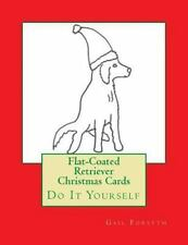 Flat-Coated Retriever Christmas Cards : Do It Yourself by Gail Forsyth (2015,.
