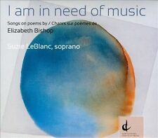 I am in Need of Music: Songs on poems by Elizabeth Bishop, New Music