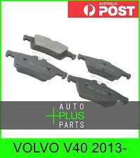 Fits VOLVO V40 2013- - PAD KIT, DISC BRAKE, REAR