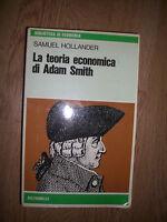 SAMUEL HOLLANDER - LA TEORIA ECONOMICA DI ADAM SMITH - ED:FELTRINELLI - 1976 (WW