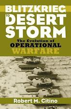 Blitzkrieg to Desert Storm: The Evolution of Operational Warfare
