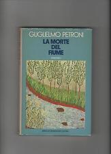 Guglielmo Petroni LA MORTE DEL FIUME copertina rigida mondadori 1974 3a