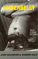 Underbelly 1: True Crime Stories by John Silvester, Andrew Rule (Paperback, 200…