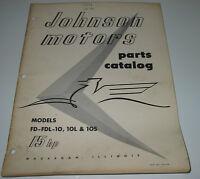 Parts Catalog Johnson motors Models FD FDL 10 / 10 L + 10 S 15 HP Stand 1956!