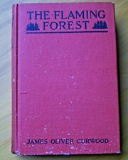 """""""The Flaming Forest"""" by James Oliver Curwood 1921 Hardcover Book"""