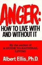 Anger : How to Live with and Without It by Albert Ellis (1985, Paperback, Repri…