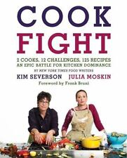 Cook Fight : 2 Cooks, 12 Challenges,125 Recipes,an Epic Battle for Kitchen. NEW