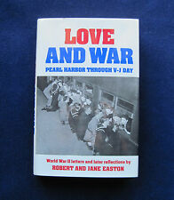 LOVE & WAR: PEARL HARBOR THROUGH V-J DAY - SIGNED by ROBERT & JANE EASTON